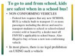 to go to and from school kids are safest when in a school bus
