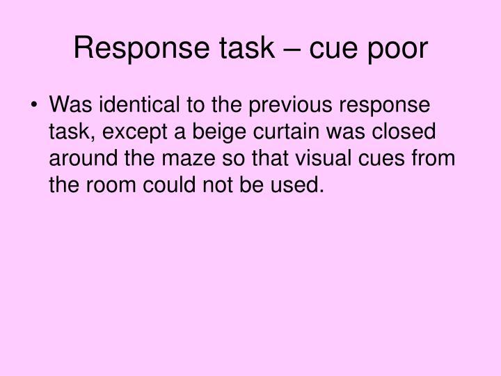 Response task – cue poor
