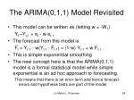 the arima 0 1 1 model revisited