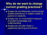 why do we want to change current grading practices