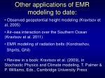 other applications of emr modeling to date