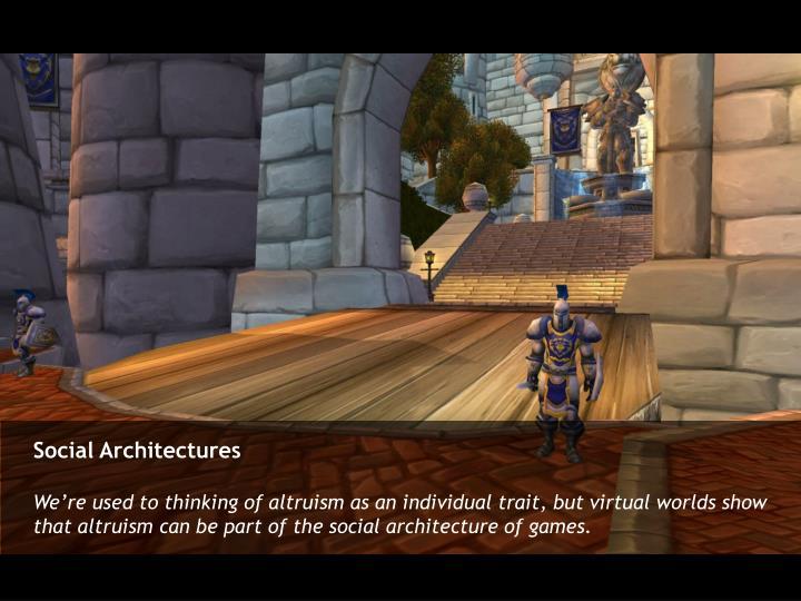Social Architectures