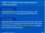 swift s solution for low value payment clearing systems
