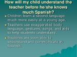 how will my child understand the teacher before he she knows much spanish