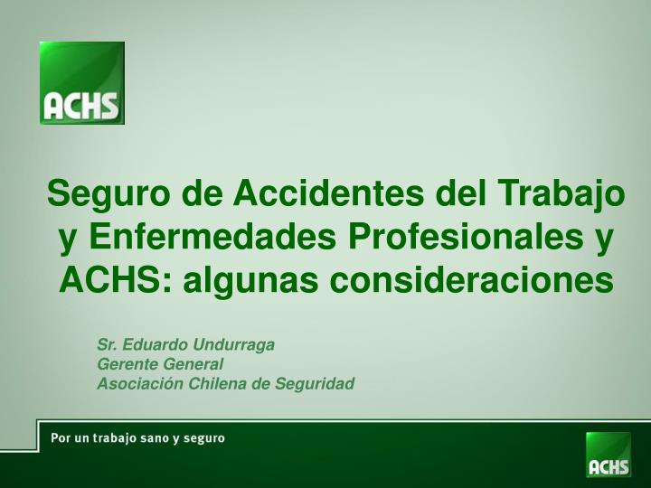 Seguro de Accidentes del Trabajo y Enfermedades Profesionales y ACHS: algunas consideraciones