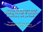 writing the entrance essay blending the best of narrative expository and persuasive