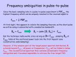 frequency ambiguities in pulse to pulse