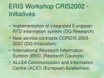 eris workshop cris2002 initiatives