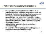 policy and regulatory implications1