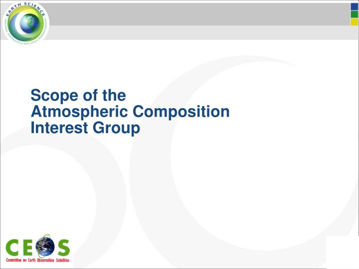 scope of the atmospheric composition interest group n.