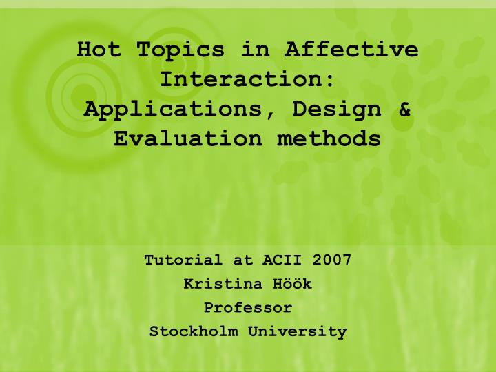 hot topics in affective interaction applications design evaluation methods n.