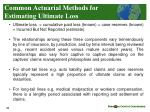 common actuarial methods for estimating ultimate loss