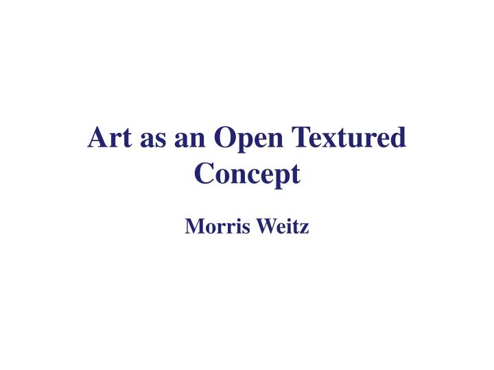 art as an open textured concept n.