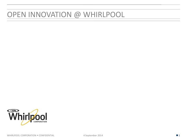 open innovation @ whirlpool n.