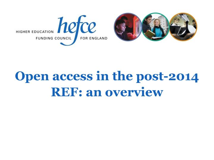 open access in the post 2014 ref an overview n.