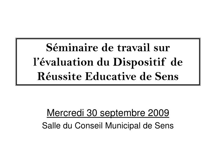 s minaire de travail sur l valuation du dispositif de r ussite educative de sens n.