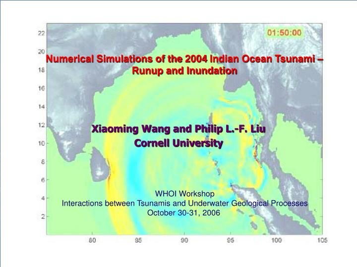 numerical simulations of the 2004 indian ocean tsunami runup and inundation n.