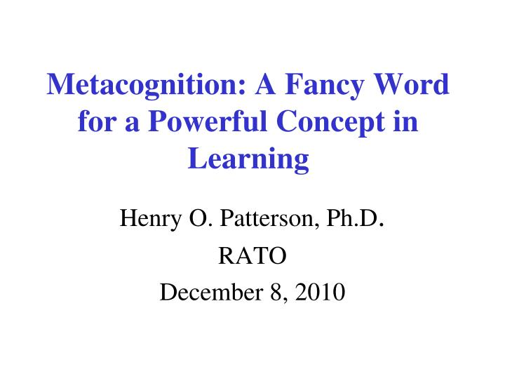 metacognition a fancy word for a powerful concept in learning n.