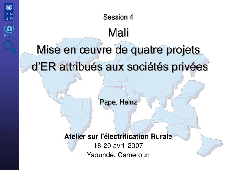 atelier sur l lectrification rurale 18 20 avril 2007 yaound cameroun n.