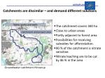 catchments are dissimilar and demand different solutions