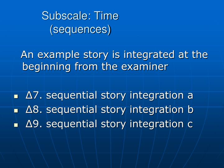 Subscale: Time (sequences)