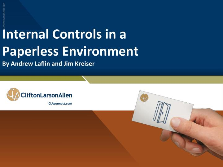 internal controls in a paperless environment by andrew laflin and jim kreiser n.