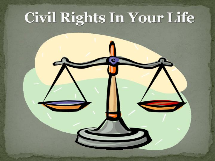 civil rights in your life n.