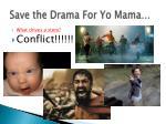 save the drama for yo mama