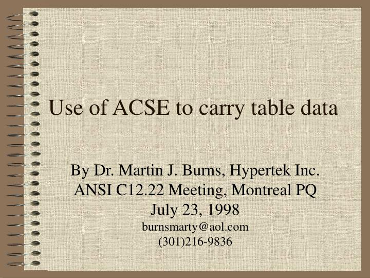 use of acse to carry table data n.