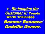 11 re ima g ine the customer ii trends worth trillion boomer bonanza godzilla geezer