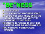 be ness