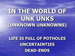 in the world of unk unks unknown unknowns