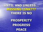 until and unless missing link there is no