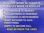 wonders work in paradox miracles work in riddles