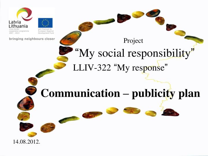 project my social responsibility lliv 322 my response communication publicity plan n.