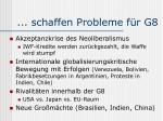 schaffen probleme f r g8