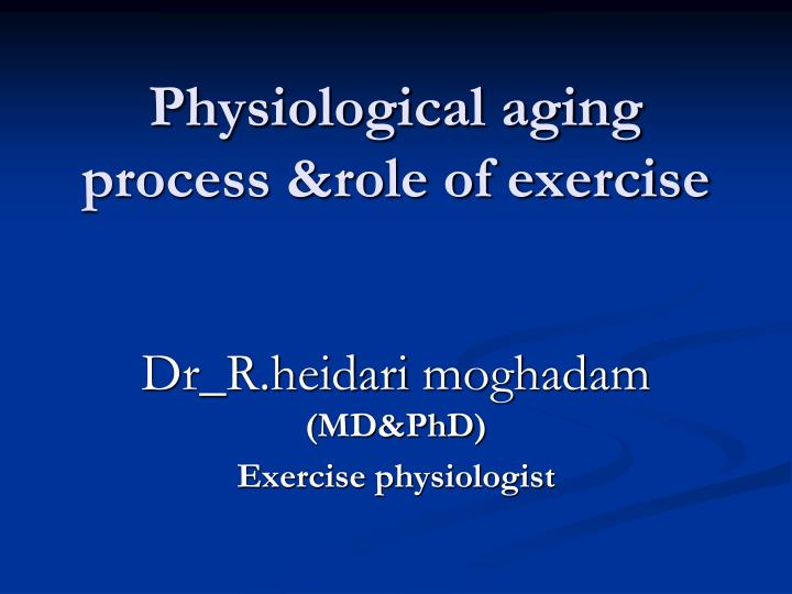 physiological aging process role of exercise n.