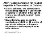 acip recommendation for routine hepatitis a vaccination of children1