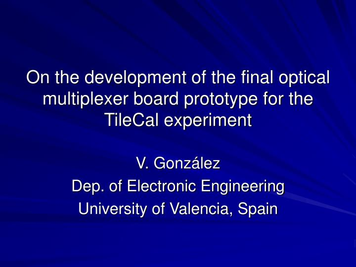 on the development of the final optical multiplexer board prototype for the tilecal experiment n.