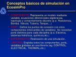 conceptos b sicos de simulaci n en ecosimpro