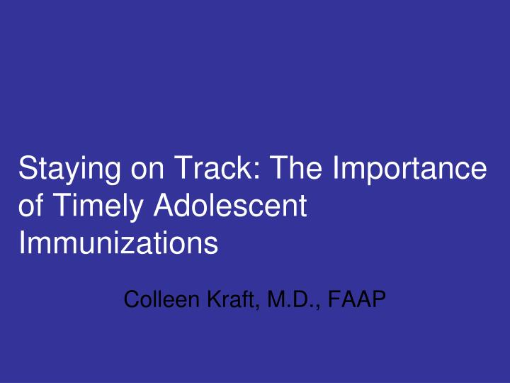 staying on track the importance of timely adolescent immunizations n.