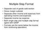 multiple step format