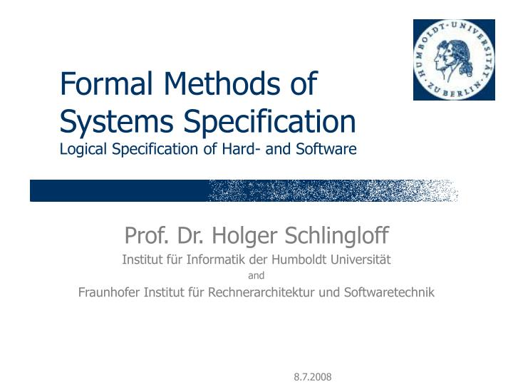 formal methods of systems specification logical specification of hard and software n.