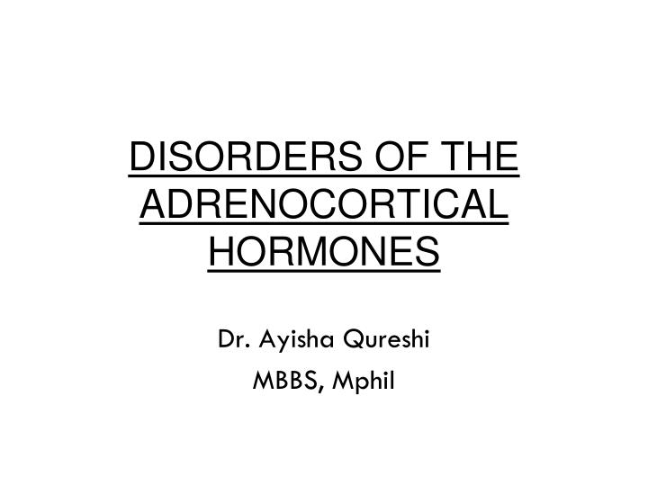 disorders of the adrenocortical hormones n.