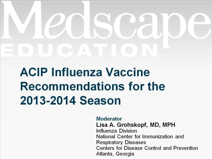 Acip influenza vaccine recommendations for the 2013 2014 season