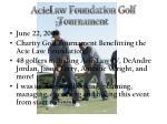 acie law foundation golf tournament