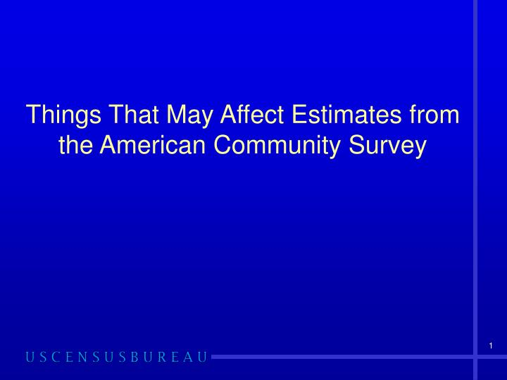 things that may affect estimates from the american community survey n.