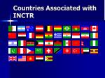 countries associated with inctr