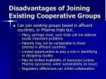 disadvantages of joining existing cooperative groups