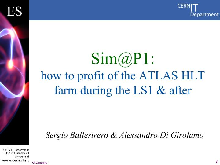 sim@p1 how to profit of the atlas hlt farm during the ls1 after n.